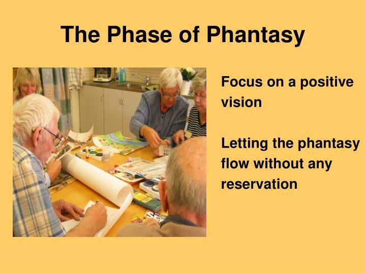 The Phase of Phantasy