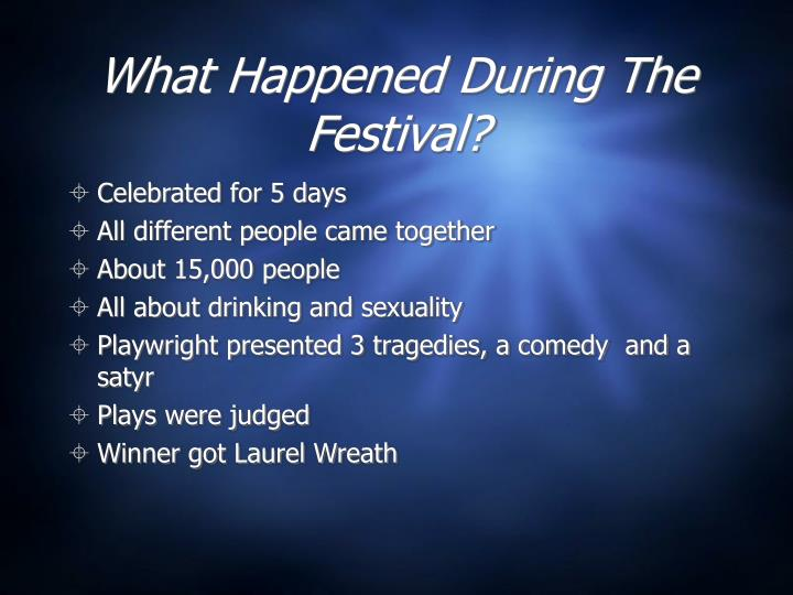 What happened during the festival