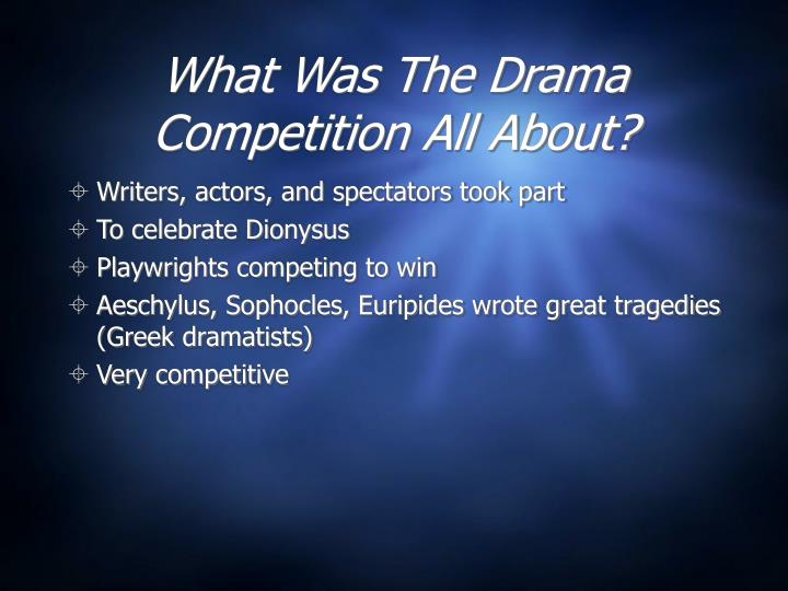 What Was The Drama Competition All About?