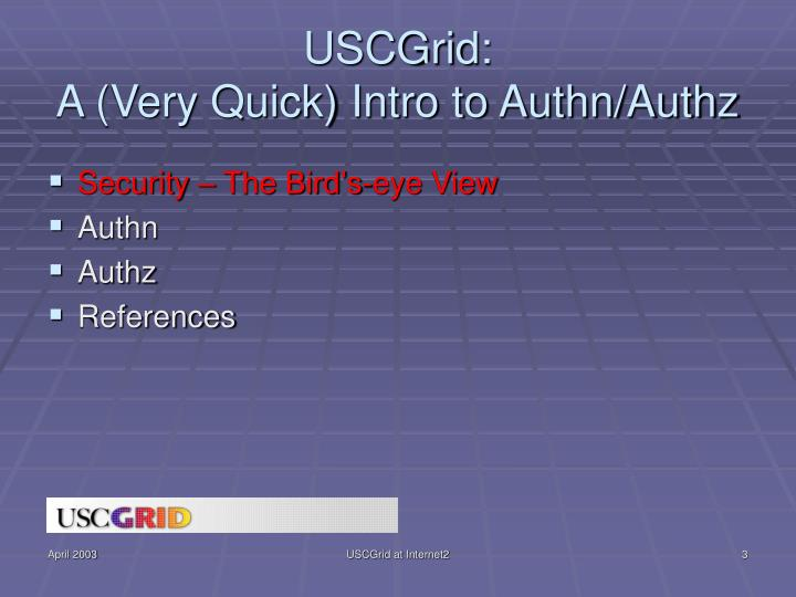 Uscgrid a very quick intro to authn authz1