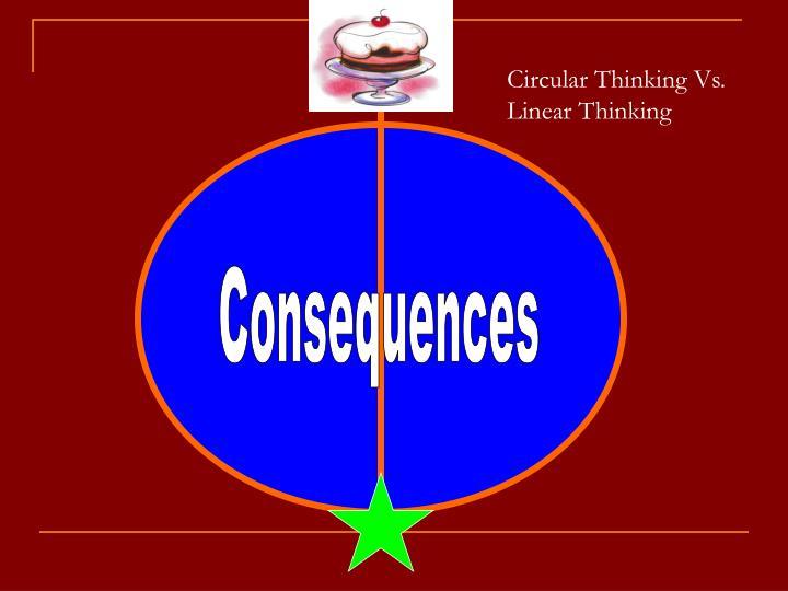Circular Thinking Vs. Linear Thinking