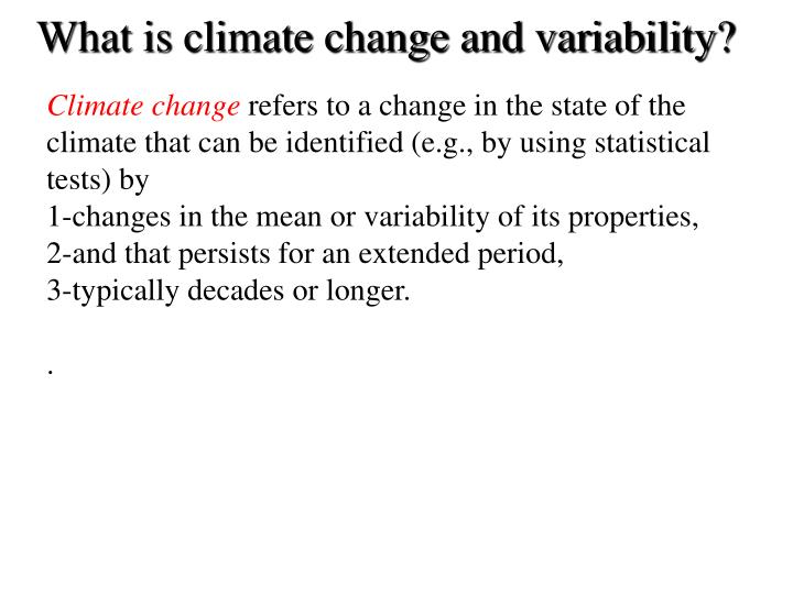 What is climate change and variability?