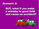 but what if you make a mistake in good faith and cause an accident