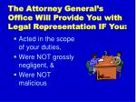the attorney general s office will provide you with legal representation if you