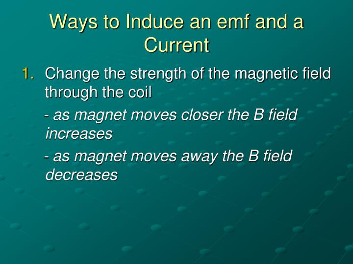Ways to Induce an emf and a Current