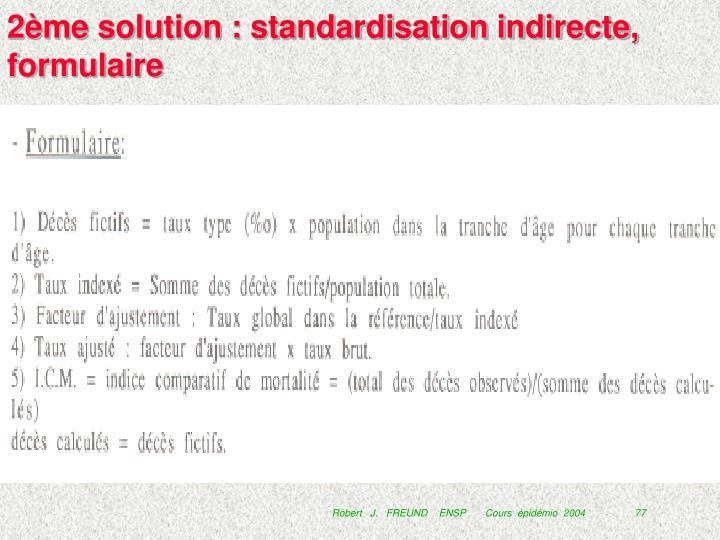 2ème solution : standardisation indirecte, formulaire