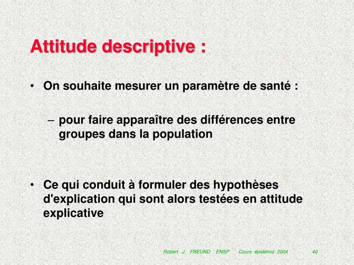 Attitude descriptive :