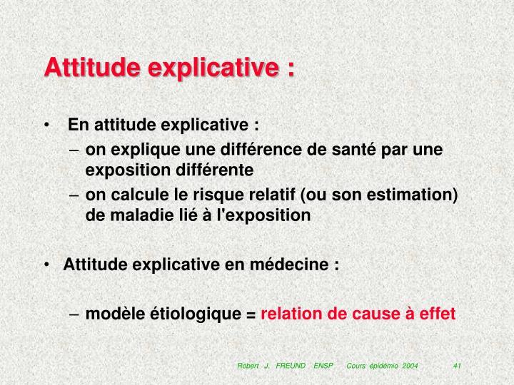 Attitude explicative :