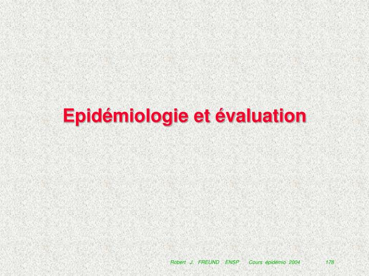 Epidémiologie et évaluation
