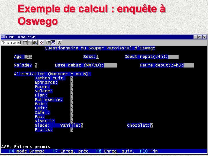 Exemple de calcul : enquête à Oswego