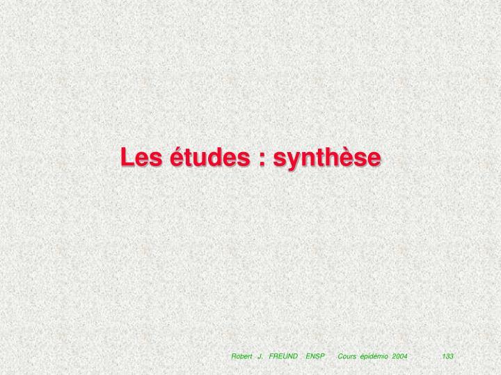 Les études : synthèse