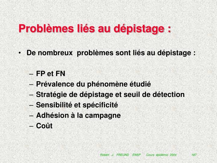 Problèmes liés au dépistage :