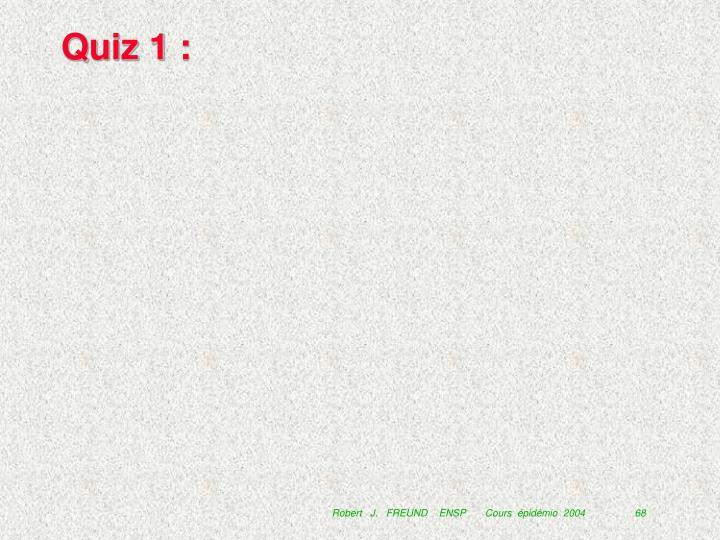 Quiz 1 :