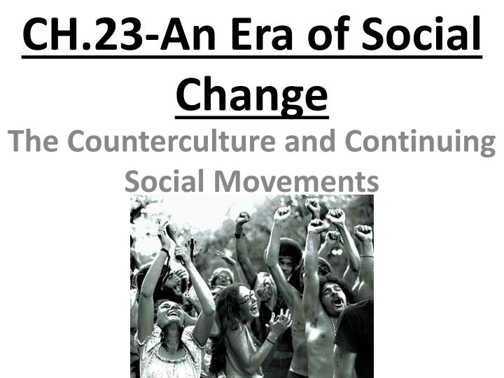 a discussion on the social changes in the 1960s The 1960s was marked by clashes of but also one that brought important changes the social climate of the 1960s can be viewed as a systematic rejection of the.