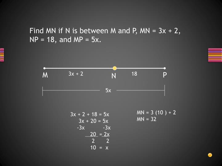 Find MN if N is between M and P, MN = 3x + 2,