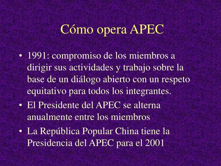 Cómo opera APEC