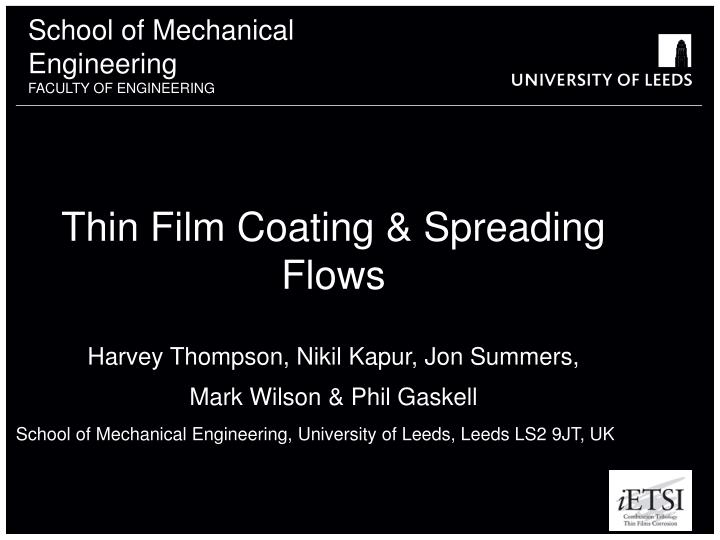 thin film coating spreading flows harvey thompson nikil kapur jon summers mark wilson phil gaskell n.