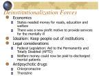 deinstitutionalization forces