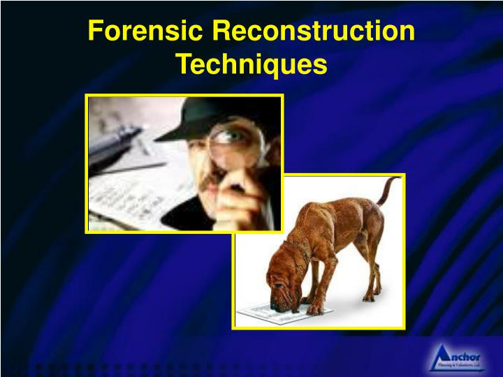Forensic reconstruction techniques