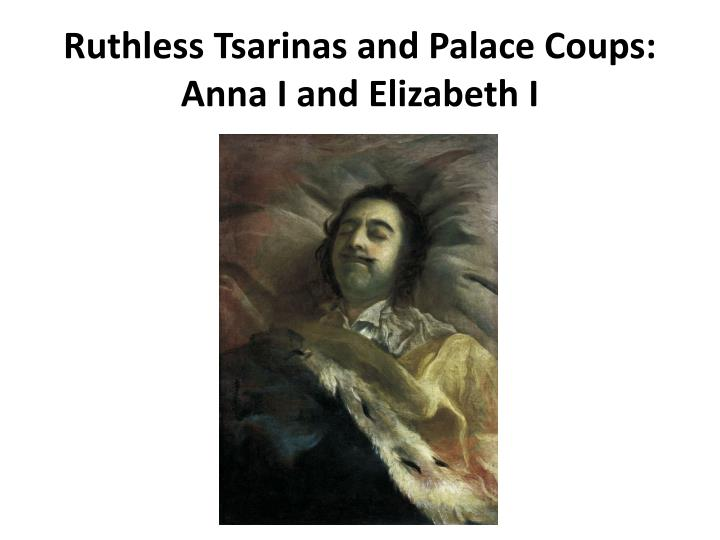 ruthless tsarinas and palace coups anna i and elizabeth i n.