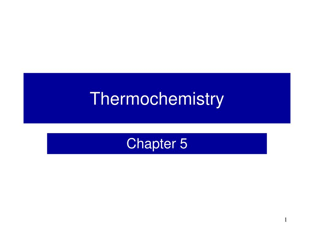 PPT - Thermochemistry PowerPoint Presentation - ID:5405762