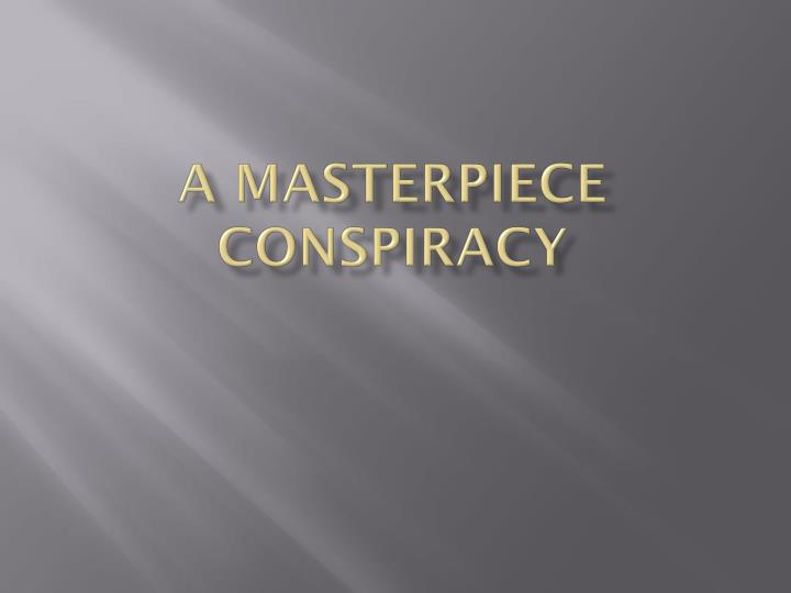 Masterpiece Conspiracy