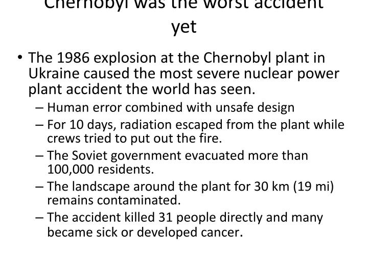Chernobyl was the worst accident yet