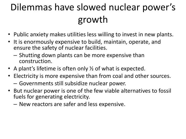 Dilemmas have slowed nuclear power's growth