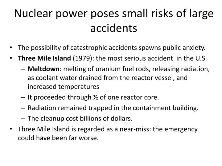 Nuclear power poses small risks of large accidents