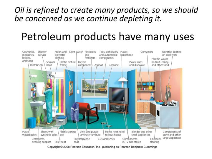 Petroleum products have many uses