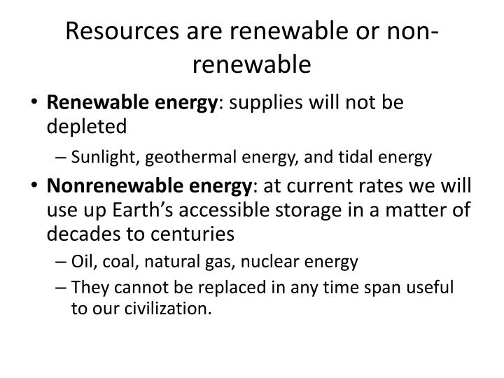 Resources are renewable or non-renewable
