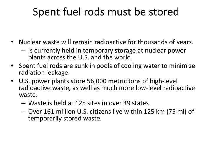 Spent fuel rods must be stored