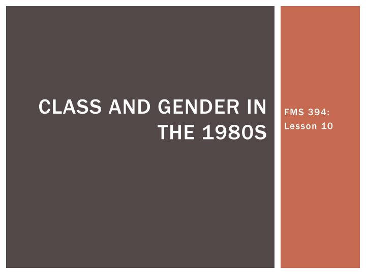 Class and gender in the 1980s