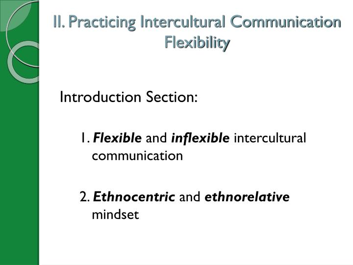 II. Practicing Intercultural Communication Flexibility