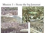 mission 1 stone the big jamaraat