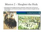 mission 2 slaughter the hady