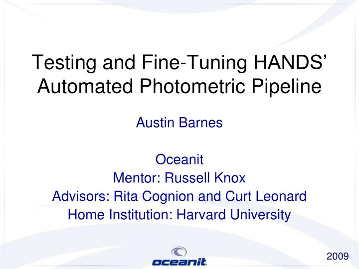 testing and fine tuning hands automated photometric pipeline n.