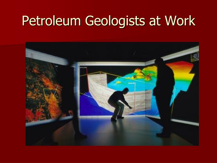 Petroleum Geologists at Work