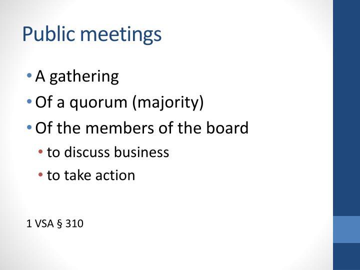 Public meetings