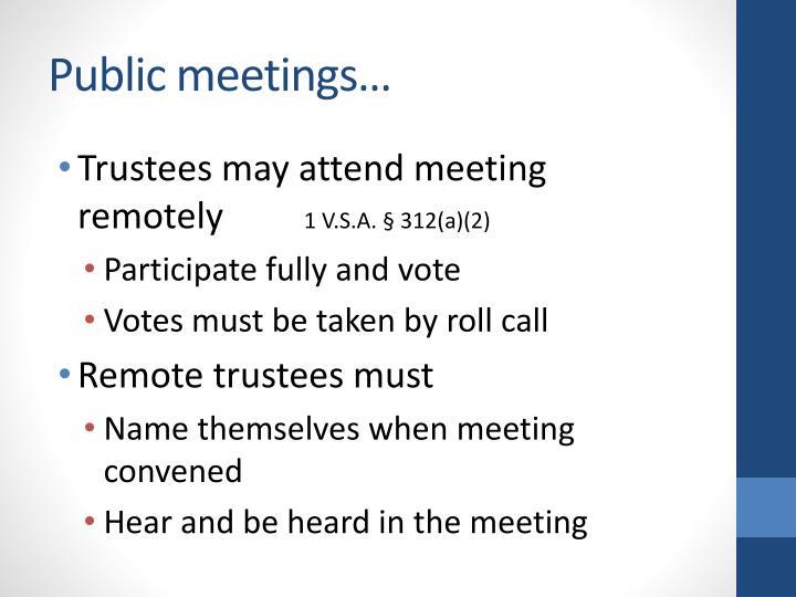 Public meetings…