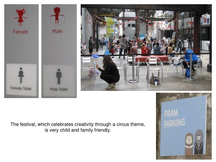 The festival, which celebrates creativity through a circus theme,