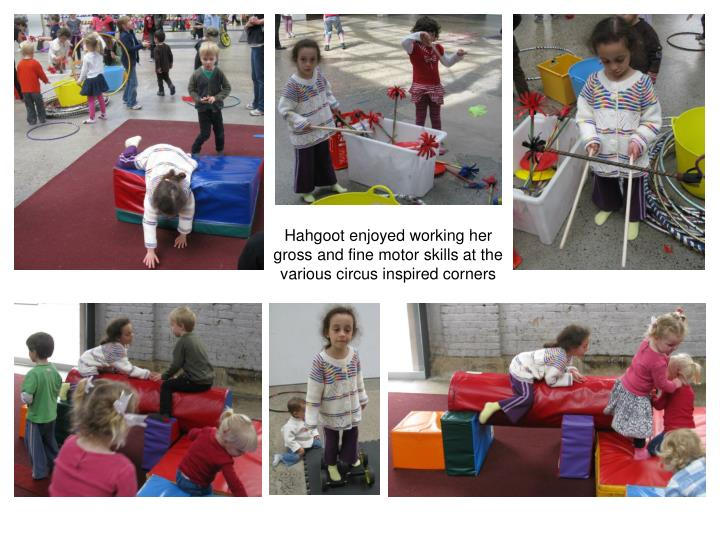 Hahgoot enjoyed working her gross and fine motor skills at the various circus inspired corners