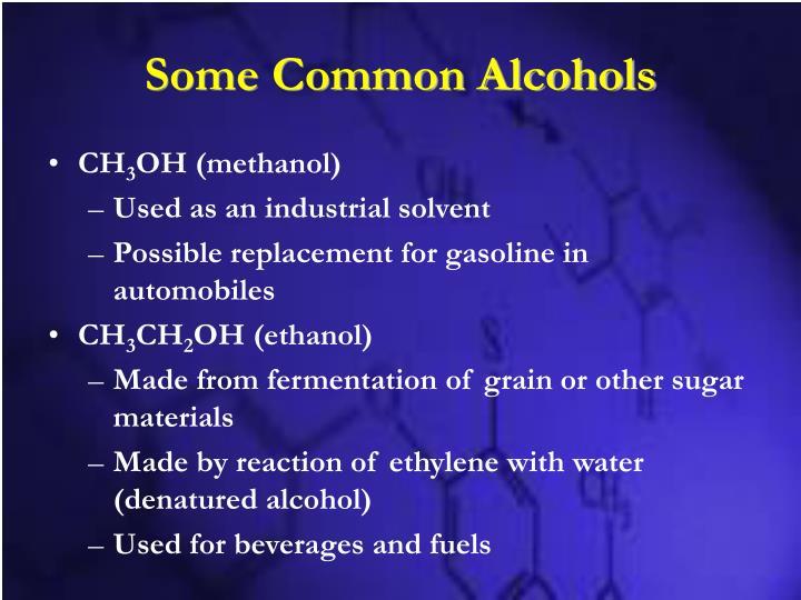 Some Common Alcohols