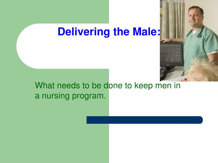 delivering the male n.
