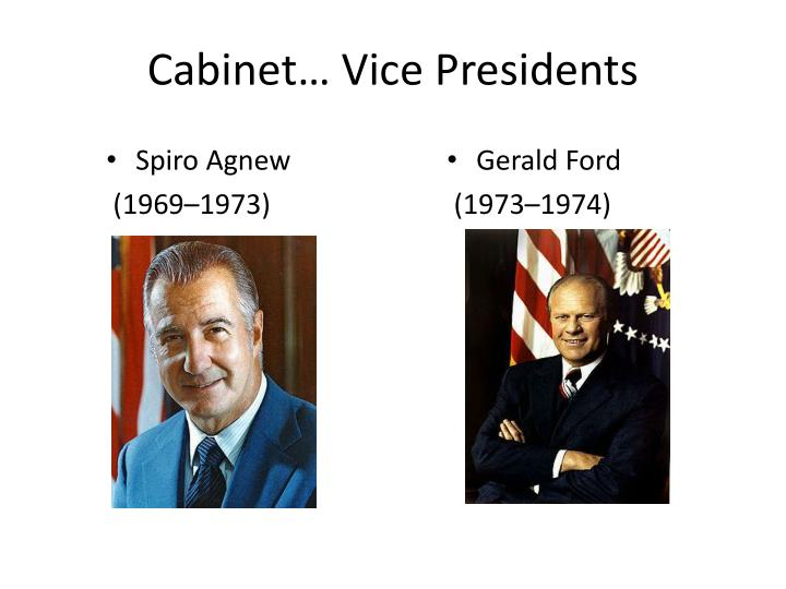 Cabinet… Vice Presidents