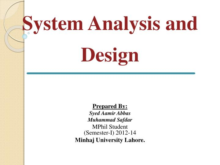 system analysis and design terms The methodology of structured systems analysis & design provides a roadmap while it is impossible to describe an information system exclusively in terms of.