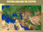 central asia and the steppes