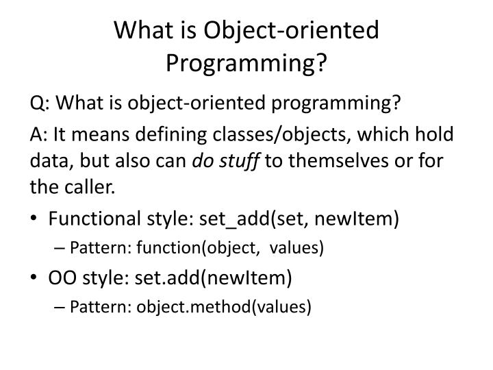 What is object oriented programming