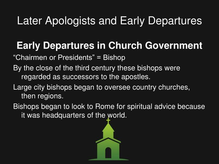 Later Apologists and Early Departures