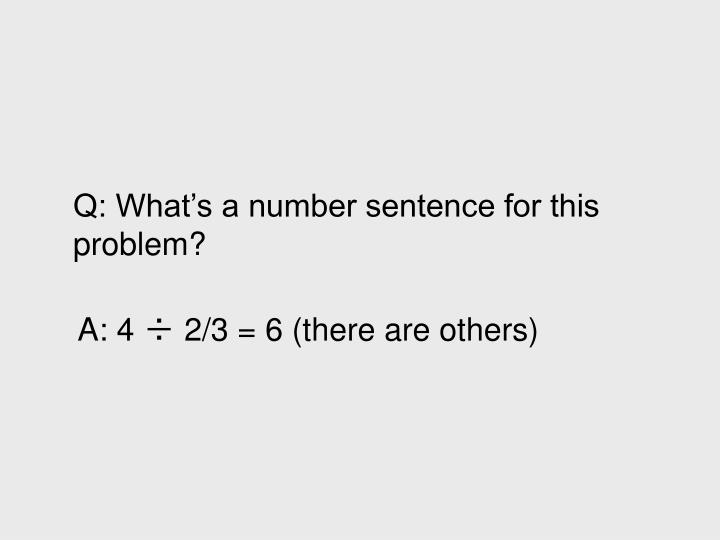 Q: What's a number sentence for this problem?